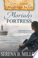 Love s Journey on Manitoulin Island  Moriah s Fortress  Book 2