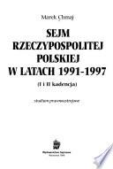 Sejm Rzeczypospolitej Polskiej w latach 1991-1997  : I i II kadencja : studium prawnoustrojowe