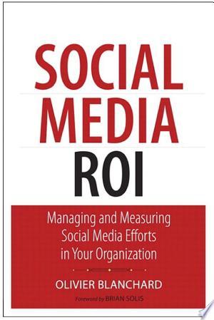 Read Online Social Media ROI Full Book