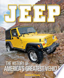 Jeep  : The History of America's Greatest Vehicle