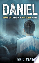 Daniel ~ Stand Up Living in a Bow Down World