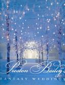 Preston Bailey s Fantasy Weddings