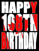 Happy 108th Birthday  Better Than a Birthday Card  Canadian Flag Themed Birthday Book with 105 Lined Pages That Can Be Used as a Journal Or