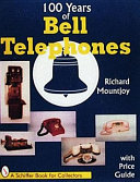 100 Years of Bell Telephones