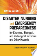 """Disaster Nursing and Emergency Preparedness for Chemical, Biological and Radiological Terrorism and Other Hazards"" by Tener Goodwin Veenema, PhD, MPH, MS, CPNP, FAAN"