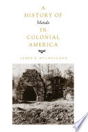History of Metals in Colonial America