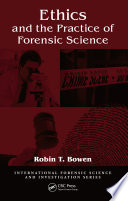 Ethics and the Practice of Forensic Science Book