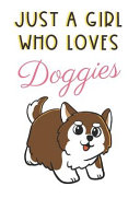 Just A Girl Who Loves Doggies