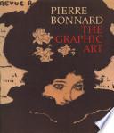 Pierre Bonnard, the Graphic Art