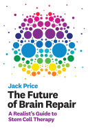 The Future of Brain Repair - a Realist`s Guide to Stem Cell Therapy ebook