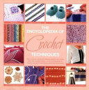 The Encyclopedia Of Crochet