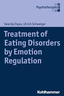 Treatment of Eating Disorders by Emotion Regulation