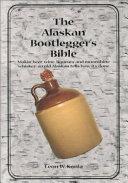 The Alaskan Bootlegger S Bible PDF
