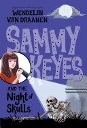 Sammy Keyes and the Night of Skulls