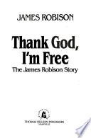 Thank God, I'm Free!