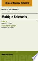 Multiple Sclerosis  An Issue of Neurologic Clinics  E Book