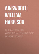 The Lancashire Witches: A Romance of Pendle Forest Pdf/ePub eBook