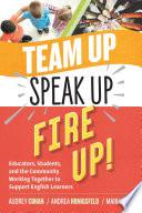 Team Up  Speak Up  Fire Up