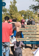 Narratives of Forced Mobility and Displacement in Contemporary Literature and Culture