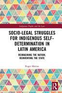Socio-Legal Struggles for Indigenous Self-Determination in Latin America Pdf/ePub eBook