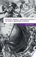 Heresy  Magic and Witchcraft in Early Modern Europe