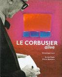 Le Corbusier Alive