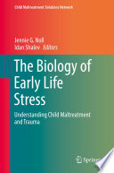 The Biology of Early Life Stress
