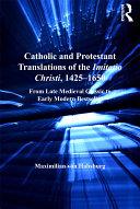 Catholic and Protestant Translations of the Imitatio Christi, 1425–1650 [Pdf/ePub] eBook