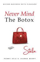Never Mind the Botox  Stella