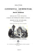 Beauties of Continental Architecture. Engraved by