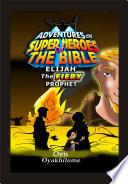 Elijah The Fiery Prophet