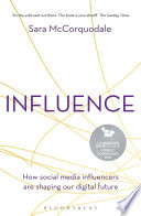 """""""Influence: How social media influencers are shaping our digital future"""" by Sara McCorquodale"""
