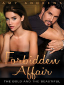 Forbidden Affair  The Bold and the Beautiful Book 1