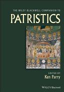 The Wiley Blackwell Companion to Patristics