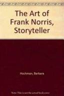 The Art of Frank Norris  Storyteller