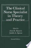 The Clinical Nurse Specialist in Theory and Practice