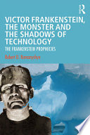 Victor Frankenstein  the Monster and the Shadows of Technology