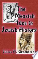 The Messiah Idea In Jewish History