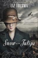 Snow on the Tulips [Pdf/ePub] eBook