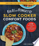 Fix It and Forget It Slow Cooker Comfort Foods