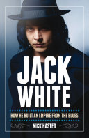 Jack White: How He Built an Empire From the Blues Pdf/ePub eBook
