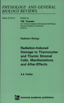 Radiation Induced Damage to Thymocytes and Thymic Stromal Cells Manifestations and After-Effects