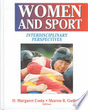"""Women and Sport: Interdisciplinary Perspectives"" by D. M. Costa, D. Margaret Costa, Sharon Ruth Guthrie"