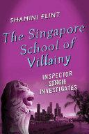 The Singapore School of Villainy: Inspector Singh Investigates Pdf/ePub eBook