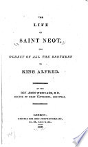The Life of Saint Neot, the Oldest of All the Brothers to King Alfred