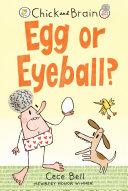 Chick and Brain: Egg or Eyeball?