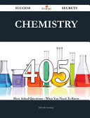 Chemistry 405 Success Secrets   405 Most Asked Questions on Chemistry   What You Need to Know