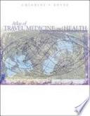 Atlas Of Travel Medicine And Health Book PDF