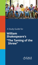 A Study Guide for William Shakespeare s  The Taming of the Shrew