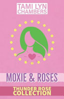 Moxie And Roses The Thunder Rose Collection